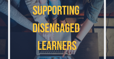 Supporting Disengaged Learners