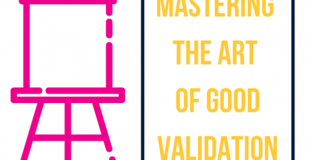 art of a good validation session